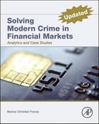 Solving Modern Crime In Financial Markets: Analytics and Case Studies