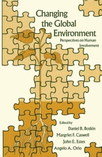 Changing the Global Environment: Perspectives on Human Involvement