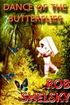 Dance Of The Butterflies by Rob Shelsky