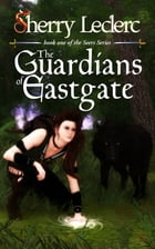 The Guardians of Eastgate: Book 1 of The Seers Series (Second Edition) by Sherry Leclerc