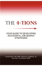 The 4-Tions: Your guide to developing successful job search strategies by Lisa Summerour