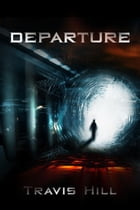 Departure by Travis Hill