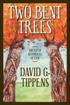 Two Bent Trees by David G Tippens
