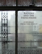 Katrina and the Frenchman: A Journal from the Street by Marcy Italiano
