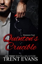Quinton's Crucible by Trent Evans