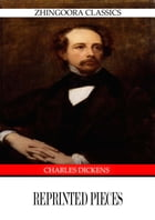 Reprinted Pieces by Charles Dickens