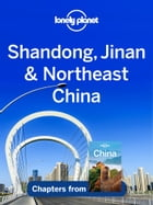 Lonely Planet Shandong, Jinan & Northeast China by Lonely Planet