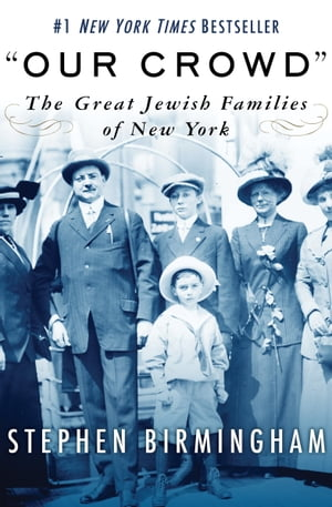 """Our Crowd"" The Great Jewish Families of New York"