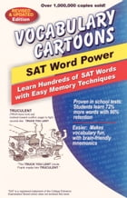 Vocabulary Cartoons, SAT Word Power: Learn Hundreds of SAT Words with Easy Memory Techniques by Bryan Burchers