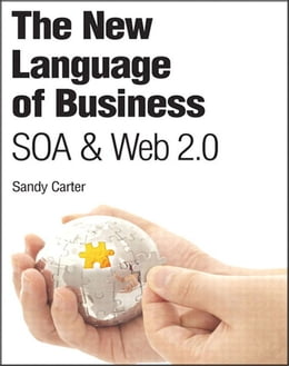 Book The New Language of Business: SOA & Web 2.0 (Adobe Reader) by Sandy Carter