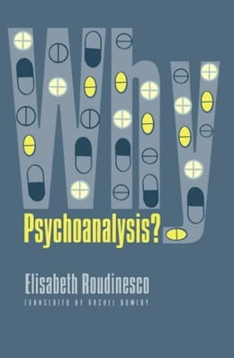 Book Why Psychoanalysis? by Elisabeth Roudinesco