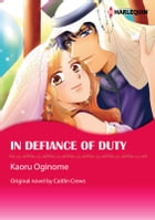 IN DEFIANCE OF DUTY: Harlequin Comics by CAITLIN CREWS