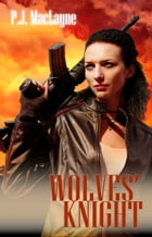 Wolves' Knight by P.J. MacLayne