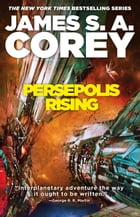 Persepolis Rising by James S. A. Corey
