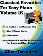 Classical Favorites for Easy Piano Volume 1 K by Silver Tonalities