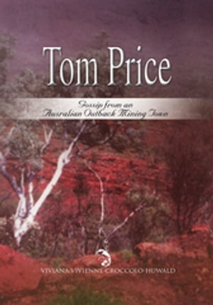Tom Price: Gossip from an Australian Outback Mining Town