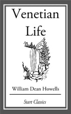 Venetian Life by William Dean Howells