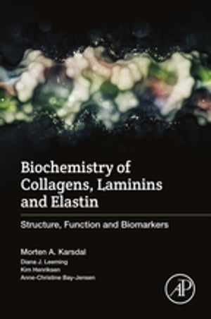 Biochemistry of Collagens,  Laminins and Elastin Structure,  Function and Biomarkers