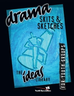 Book Drama, Skits, and Sketches by Youth Specialties