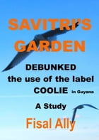 Debunked The Use Of The Label Coolie In Guyana by Fisal Ally