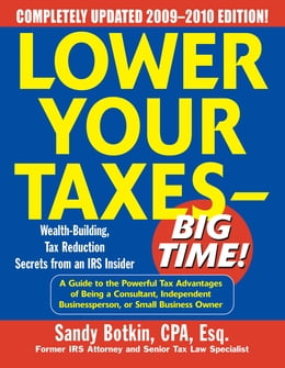 Book Lower Your Taxes - Big Time! 2009-2010 Edition by Sandy Botkin