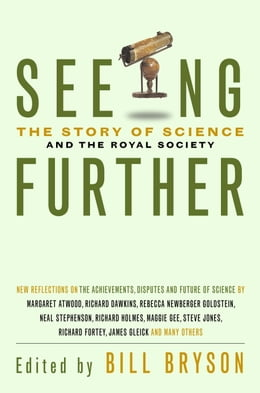 Book Seeing Further: 350 Years of the Royal Society and Scientific Endeavour by Bill Bryson