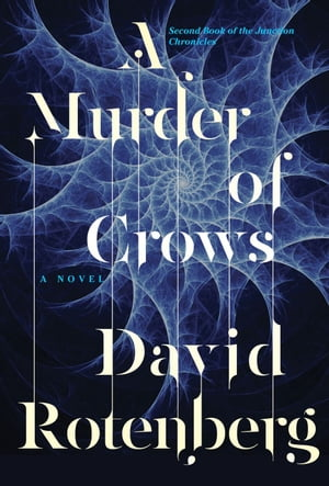 A Murder of Crows: Second Book of the Junction Chronicles by David Rotenberg