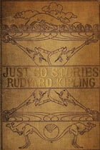 Just So Stories, Illustrated by Rudyard Kipling