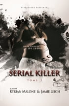 Serial Killer - Tome 2 by Kyrian Malone