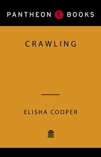 Crawling: A Father's First Year