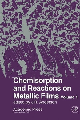 Book Chemisorption And Reactions On Metallic Films V1 by Anderson, J