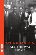 All the Way Home by Ayub Khan Din