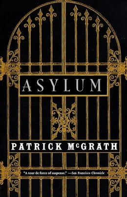 Book Asylum by Patrick McGrath
