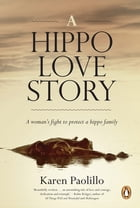 A Hippo Love Story by Karen Paolillo