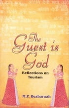 The Guest Is God: Reflections on Tourism by M. P. Bezbaruah
