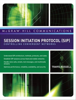 Book Session Initiation Protocol (SIP): Controlling Convergent Networks: Controlling Convergent Networks by Russell, Travis