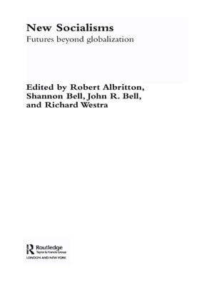 New Socialisms Futures Beyond Globalization