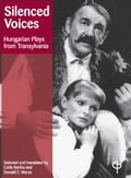 Silenced Voices: Hungarian Plays from Transylvania d04c8be2-e9d8-4bf0-9736-29c0c98e4b28