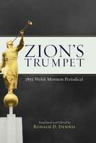Zion's Trumpet: 1855 Welsh Mormon Periodical by Ronald D. Dennis