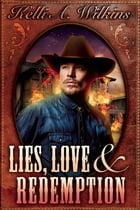 Lies, Love and Redemption by Kelli A. Wilkins