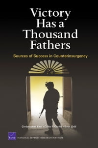 Victory Has a Thousand Fathers: Sources of Success in Counterinsurgency