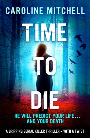 Time to Die A gripping serial killer thriller - with a twist