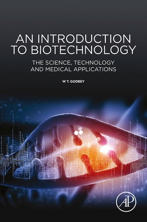 An Introduction to Biotechnology The Science,  Technology and Medical Applications