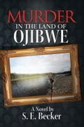 MURDER IN THE LAND OF OJIBWE d763049f-2c84-4dc9-b3c1-78a0d051f207