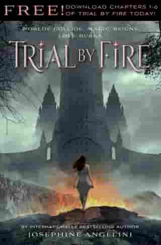Trial by Fire: Chapters 1-6 by Josephine Angelini