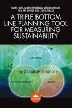 A Triple Bottom Line Planning Tool for Measuring Sustainability: A systems approach to…