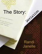 The Story: Deviation by Randi Janelle