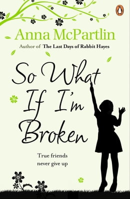Book So What If I'm Broken? by Anna McPartlin