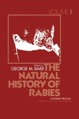 The Natural History of Rabies,  Volume 1
