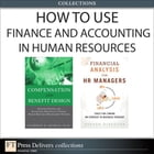 How to Use Finance and Accounting in HR (Collection) by Bashker D. Biswas